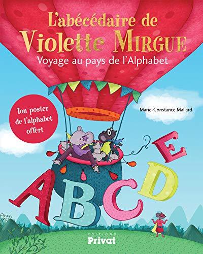 L'abécédaire de Violette Mirgue : Voyage au pays de l'alphabet