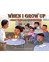 When I Grow up I want to be an Entrepreneur And Coloring Book