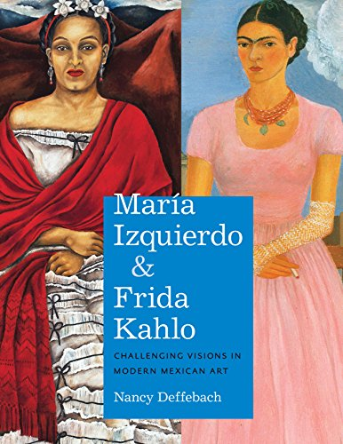 Compare Textbook Prices for María Izquierdo and Frida Kahlo: Challenging Visions in Modern Mexican Art Latin American and Caribbean Arts and Culture Publication Initiative, Mellon Foundation Reprint Edition ISBN 9781477312810 by Deffebach, Nancy