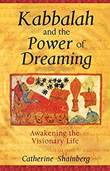 Kabbalah and the Power of Dreaming  Awakening the Visionary Life