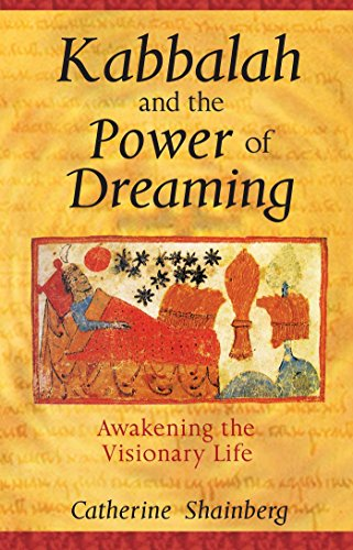 Kabbalah and the Power of Dreaming: Awakening the Visionary Life (English Edition)
