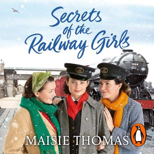 Secrets of the Railway Girls Audiobook By Maisie Thomas cover art