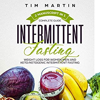 Intermittent Fasting: Complete Guide, 2 Manuscript in 1, Weight Loss for Women/Men and Keto/Ketogenic Intermittent Fasting audiobook cover art