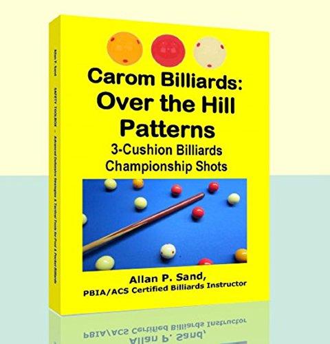 Carom Billiards: Over the Hill Patterns: 3-Cushion Billiards Championship Shots (English Edition)