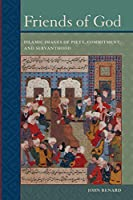 Friends of God: Islamic Images of Piety, Commitment, and Servanthood