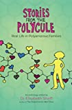 Image of Stories From the Polycule: Real Life In Polyamorous Families