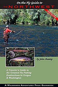 On the Fly Guide to the Northwest: Oregon & Washington (On the Fly Guides) by [John Shewey]