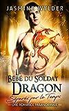 Le Bébé du Soldat Dragon: Une Romance Paranormale (Séparés par le Temps t. 2)