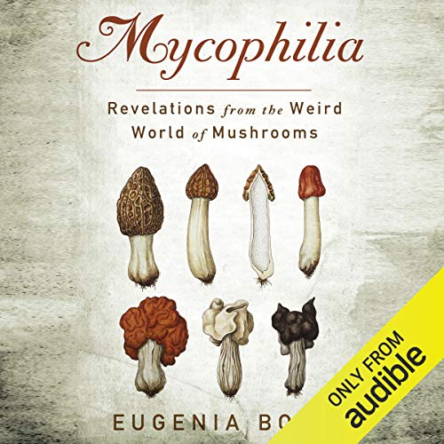 Mycophilia Audiobook By Eugenia Bone cover art