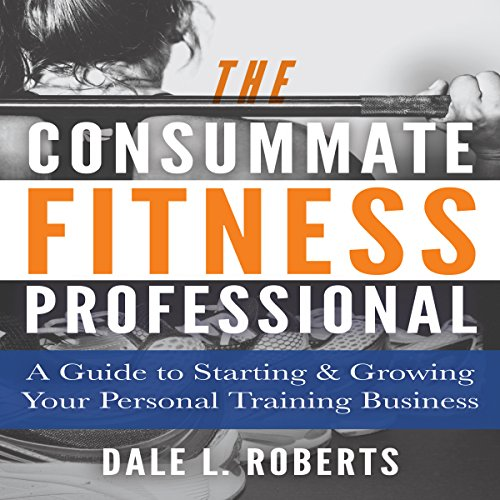 The Consummate Fitness Professional audiobook cover art