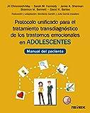 Protocolo unificado para el tratamiento transdiagnóstico de los trastornos emocionales en adolescentes: Manual del paciente