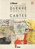 La Seconde guerre mondiale à travers les cartes - Stratégie, reconnaissance, opérations (Édition anniversaire 75 ans)