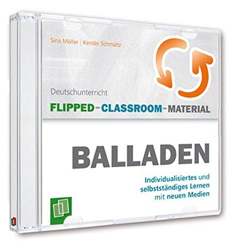 Flipped-Classroom-Material - Balladen: Individualisiertes und selbstständiges Lernen mit neuen Medien