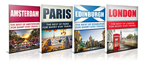 The Best Of London ,Paris, Amsterdam,Edinburgh Travel Guide (Europe Travel Book 1)