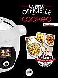 La bible officielle du cookeo - 200 recettes incontournables pour cuisiner au quotidien