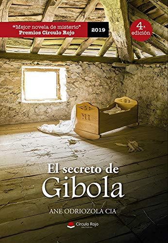 "El secreto de Gibola: Premio Círculo Rojo 2019 ""Mejor Novela de Misterio"""