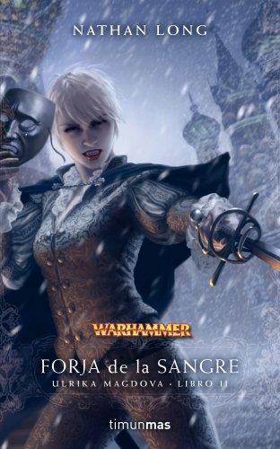 Forja de la sangre: Ulrika Magdova. Libro II (NO Warhammer)