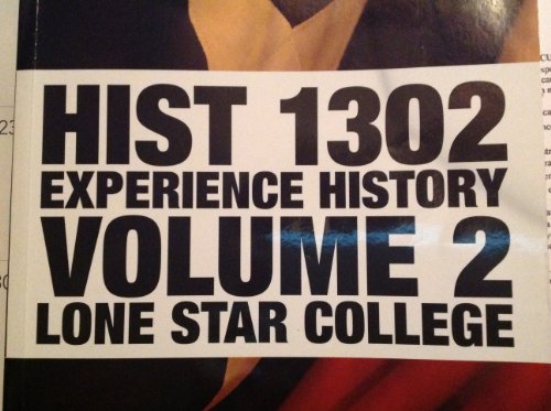 HIST 1302 EXPERIENCE HISTORY VOLUME 2 LONE STAR COLLEGE