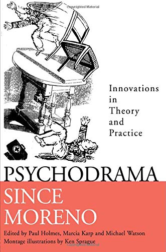 Psychodrama Since Moreno: Innovations in Theory and Practice