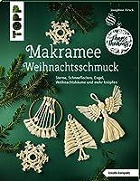 Makramee-Weihnachtsschmuck (kreativ.kompakt): Sterne, Schneeflocken, Engel, Weihnachtsbaeume und mehr knuepfen
