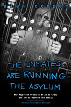 The Inmates Are Running the Asylum: Why High Tech Products Drive Us Crazy and How to Restore the Sanity (2nd Edition)                                              best High Tech Books