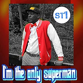 I'm The Only Superman