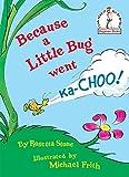 Because a Little Bug Went Ka-Choo! (Beginner Books(R))
