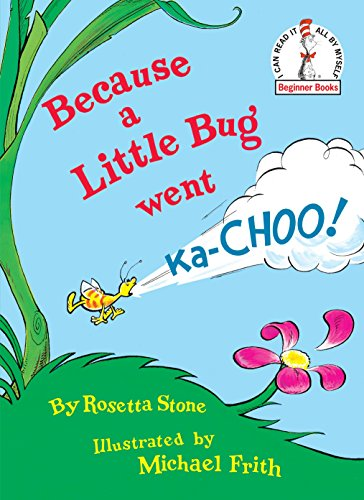 Because a Little Bug Went Ka-Choo! (Beginner Books(R))の詳細を見る