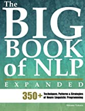 The Big Book of NLP, Expanded: 350+ Techniques, Patterns & Strategies of Neuro Linguistic Programming by Shlomo Vaknin (2010-08-02)