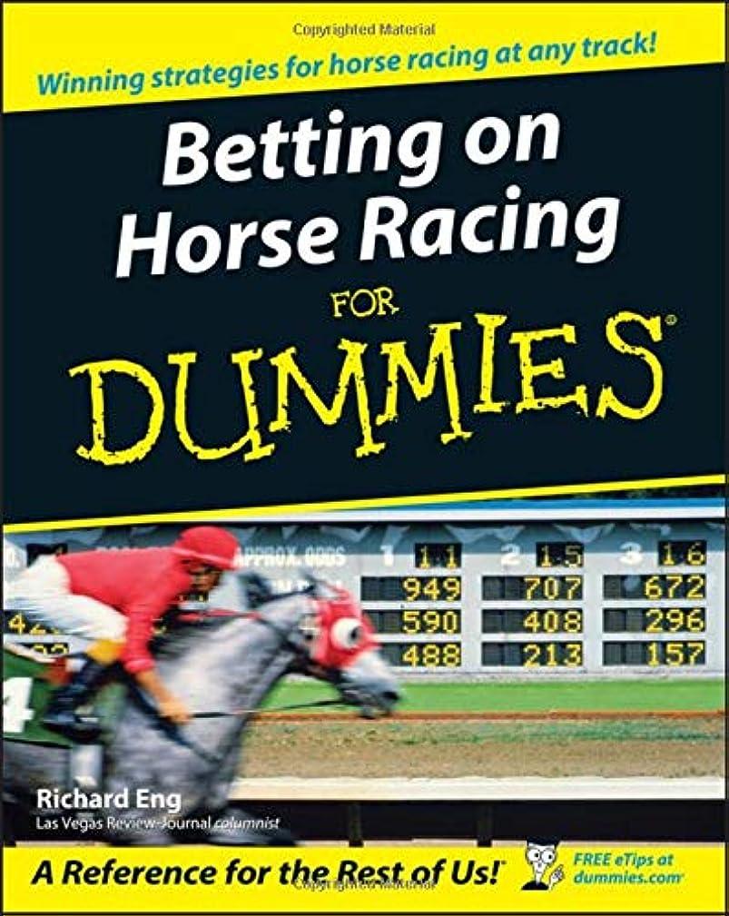 余裕がある狂乱ドレインBetting on Horse Racing For Dummies (For Dummies Series)