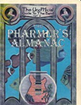 The Pharmers Almanac - The UnoPHicial Guide to the Band Vol 2 (Volume 2)