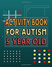 Activity Book For Autism 5 Year Old: Never Bored Paper & Pencil Games Activity Book, 2 Player Activity Book (Gaming Book) | Tic Tac Toe, Dots and ... or Alone, Fun Activities for Family Time