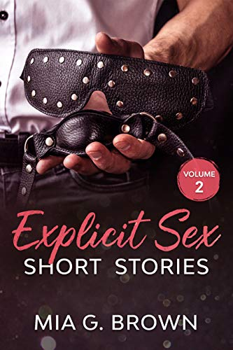 Explicit Sex Short Stories: Vampire Sex, Billionaire, Menage, FMF, First Time, Family, Hot Wife, Sex Robots - Volume Two (Dirty Talk and Fantasies Book 8) (English Edition)