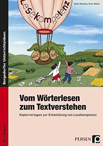 Vom Wörterlesen zum Textverstehen: Kopiervorlagen zur Entwicklung von Lesekompetenz (1. und 2. Klasse): Kopiervorlagen zur Entwicklung von Lesekompetenz ab dem 1. Schuljahr