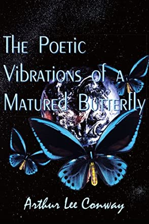 The Poetic Vibrations of a Matured Butterfly