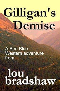 Gilligan's Demise (Ben Blue Book 15) by [Lou Bradshaw]