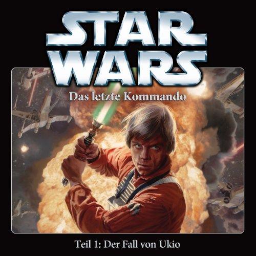 Star Wars - Staffel 3 - Das Letzte Kommando - Teil 1: Der Fall Von Ukio