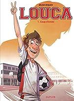 Louca, Tome 1 - Coup d'envoi de Bruno Dequier
