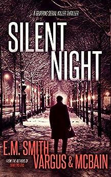 Silent Night: A Gripping Serial Killer Thriller (Victor Loshak Book 3) by [L.T. Vargus, E.M. Smith, Tim McBain]