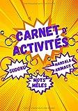 Carnet d'Activités: Livre avec Sudoku 5 Niveaux Facile Moyen Difficile Très Difficile Diabolique Mots Mêlés Coloriage Mandala Animaux Solutions des ... 120 pages de plaisir pour s'amuser en famille