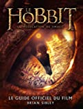 Le Hobbit - La désolation de Smaug. Le Guide officiel du film