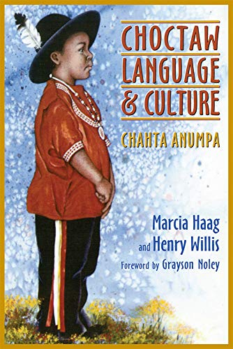 Compare Textbook Prices for Choctaw Language and Culture: Chahta Anumpa Volume 1 Volume 1 Edition ISBN 9780806133393 by Haag, Marcia,Willis, Henry,Noley, Grayson