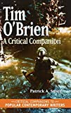 Buy Tim O'Brien: A Critical Companion (Critical Companions to Popular Contemporary Writers)