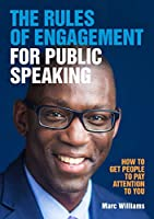 The Rules of Engagement for Public Speaking