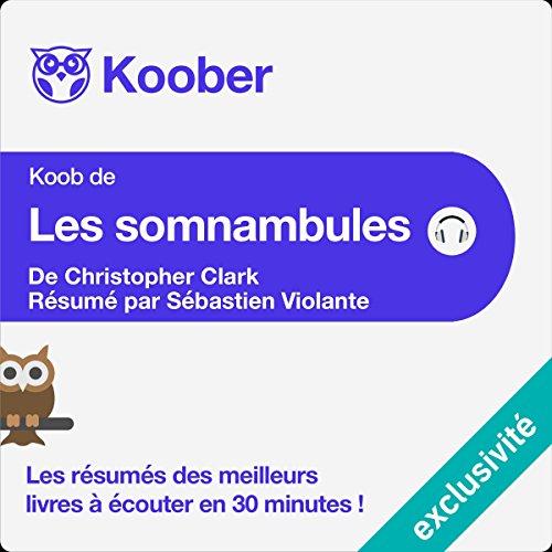 Résumé : Les somnambules de Christopher Clark audiobook cover art