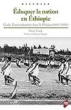 Eduquer la nation en Ethiopie - Ecole, Etat et identités dans le Wolaita (1941-1991)