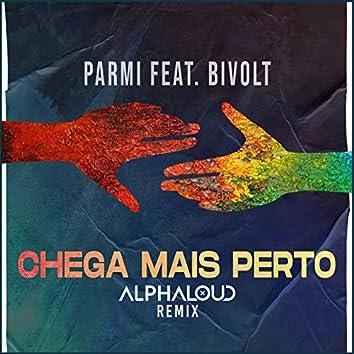 Chega Mais Perto (Remix)