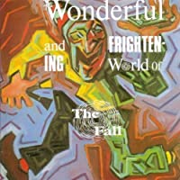 Wonderful & Frightening World of by FALL (1997-08-12)