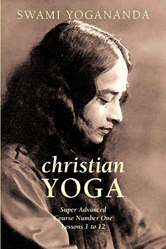 Yogananda, S: Super Advanced Course Number One Lessons 1 to