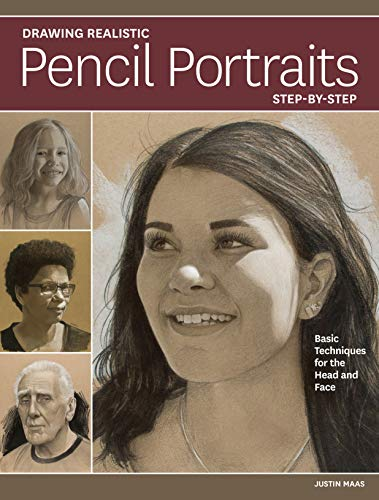 Drawing Realistic Pencil Portraits Step by Step: Basic Techniques for the Head and Face
